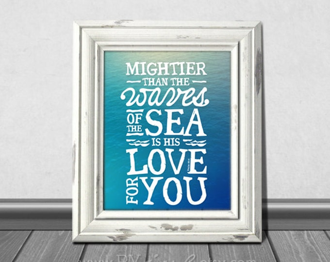 Psalm 93:4  Mightier than the waves of the sea, Nursery Nautical Theme, Beach Decor, Downloadable arts. Print it yourself.