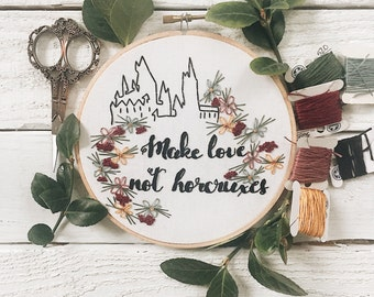 Make Love, Not Horcruxes Embroidery // Floral Embroidery // Quote Embroidery // Make Love, Not War // Floral Embroidery Pattern //