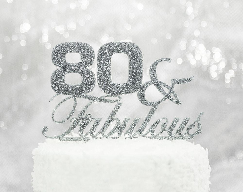 Cake Topper 80 Fabulous 80th Birthday