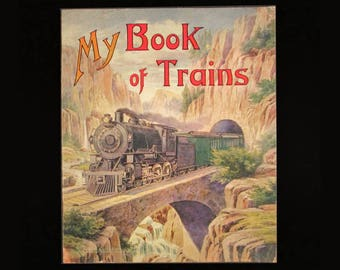 Vintage 1900s Childrens Book MY BOOK Of TRAINS, 1919 Saalfield Publishing, Railroad History, Black Americana