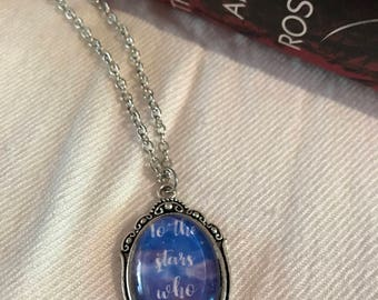 To the stars who listen ACOTAR necklace