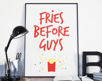 Fries Before Guys Print | fries over guys, humurous printable, fast food print, feminist printable, kitchen decor, french fries, wall art