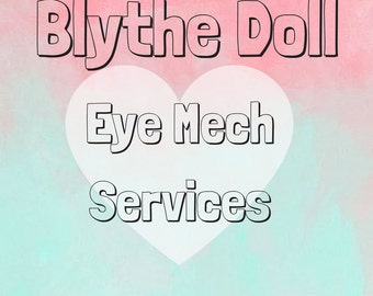 Blythe Doll Eye Mech Services by Starrytale Dolls