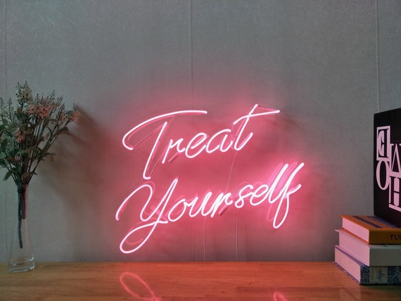 Treat Yourself Neon Sign For Living Room Bedroom Home Decor