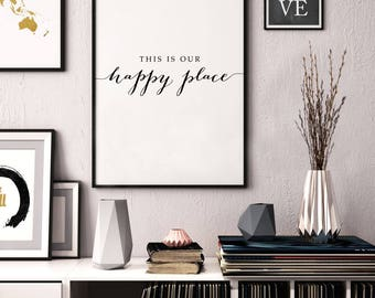 PRINTABLE Art This is Our Happy Place Print,  16x20 8x10 Dining Room Foyer Quote Art Wall Decor, Calligraphy Inspirational Poster Digital