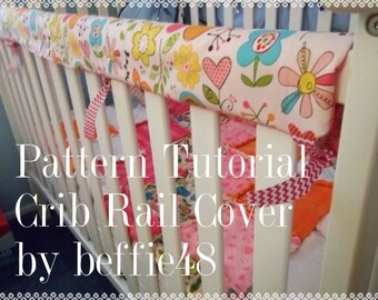 Super Simple Crib Rail Cover, Reversible, PATTERN Tutorial