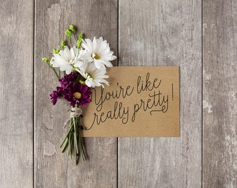 Will You Be My Bridesmaid Cards - You're Like Really Pretty - Bridesmaid Proposal Card - Be My Matron Maid of Honor - Junior Bridesmaid