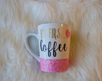But First Coffee // Coffee Mug // Coffee // Glitter Mug