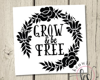 Floral Grow & Be Free Vinyl Decal-one color