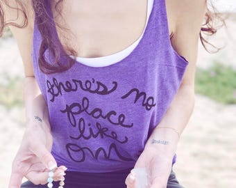 "Yoga Tank Top ""there's no place like Om"" Racerback Tank. MADE TO ORDER"