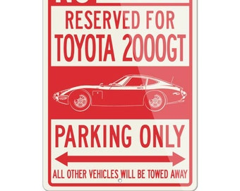 No Parking Sign Reserved For Toyota 2000 GT Only   Large (12x18) U0026 Small