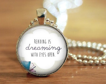 Reading, Books, Dreaming, Reading is Dreaming with Eyes Open, Book Jewelry, Reading Jewelry, Dreaming Jewelry, Dreaming Necklace, Book, Read