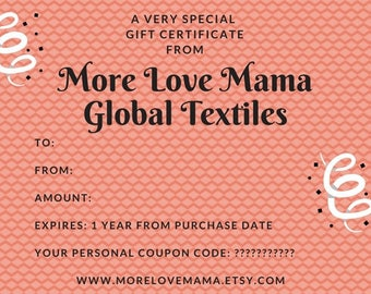 Gift Certificate for Any Occasion, Christmas/Birthday/Holiday Gift Voucher, More Love Mama Global Textiles Gift Card, 10 Dollars or More
