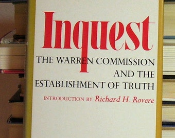INQUEST  The WARREN COMMISSION and the Establishment of Truth by Edward Jay Epstein  1966