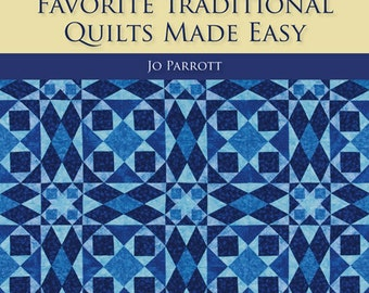On Sale 15 Percent Off More Favorite Traditional Quilts Made Easy Jo Parrott Quilting Book