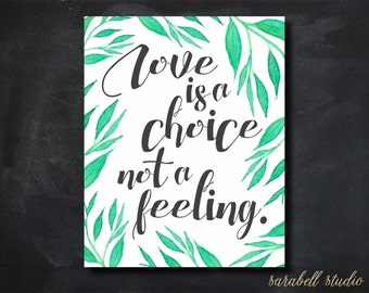 Love is a choice not a feeling, Love wall art, marriage wall art, printable wall art, printable quote, quote wall art, love wall art