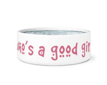 Who's a Good Girl? Ceramic Dog Bowl. Unique Dog Bowl, Gift for Dog, Rescue Dog Gift, Pet Bowl