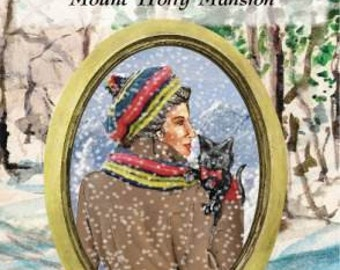 Mrs. Bundle's Four Seasons, Vol. I: The Secret at Mount Holly Mansion; the sixth novel in the Vermont Series