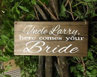 Uncle here comes the Bride, flower girl sign, ring bearer sign, rustic wedding signage, rustic sign, rustic wooden sign, here comes the