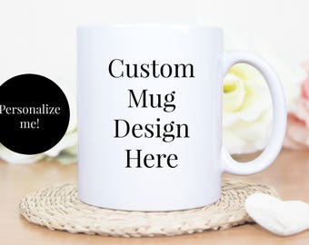 Custom Mug | Personalized Mug | Custom Coffee Mug | Personalized Coffee Mug | Design your own Mug