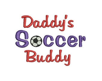 Daddy's Soccer Buddy Embroidery Design in 3 Sizes
