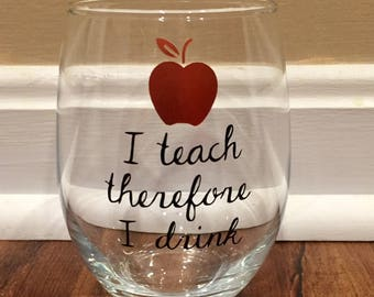 I Teach Therefore I Drink Wine Glass/Funny Teacher Wine Glass
