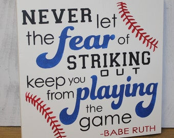 Never Let the Fear of STRIKING OUT keep you from PLAYING The Game Sign/Shelf Sitter/Boy/Gift/Boy Decor/Boy Room/Boy Sign/Wood