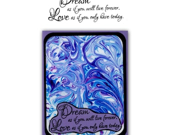 Dream as if you will live forever. Love as if you only have today UNMOUNTED rubber stamp, encouragement, graduation, card sentiment #23