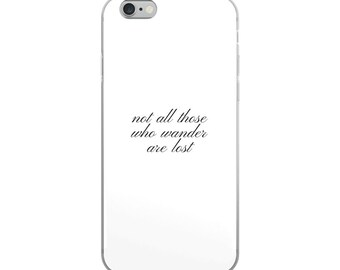 Not all those who wander are lost white iPhone case