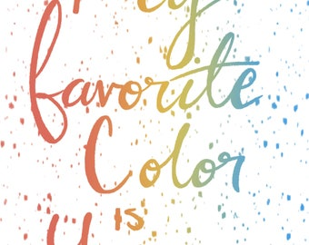 My Favorite Color is You - Digital Download!