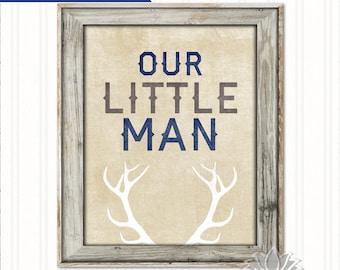 Rustic Nursery Wall Art, Our Little Man Printable, Deer Art, Deer Printable, Nursery Sign, Boys Nursery Decor, Deer Antler, DIGITAL FILE