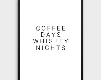 Whiskey Print | Whiskey Poster, Whiskey Quote, Coffee Sign, Coffee Days Whiskey Nights, But First Coffee, Bar Decor,Bar Poster,PRINTABLE ART
