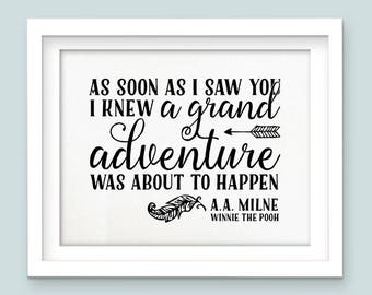 Buy One Get One, As soon as I saw you, I knew a grand Adventure was about to happen, Nursery Decor, black and white, nursery print, nursery