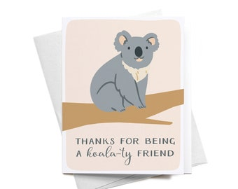 Greeting Card   Thanks For Being a Koala-ty Friend   Koala
