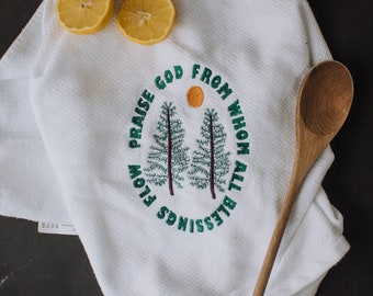 Doxology Praise God From Whom All Blessings Flow Hymn Hand Towel Dish Towel Kitchen Housewarming Gift Handmade in the USA