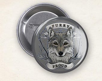 Furry and Proud - Pinback button / badge / pin / button