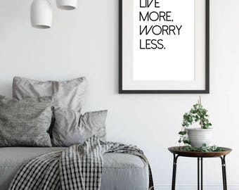 Live More Worry Less Print, Wall Art, Digital Print, Printable Poster, Home Decor, Dorm Decor, Typography Print, Motivational Quote