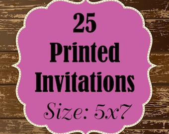 25 Printed Invitations - 5x7 flat invitations