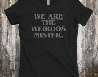 We Are The Weirdos Mister T Shirt | 90s Movie Quote T-shirt | Premium Witch shirt | Witchcraft Shirt for Men & Women Voodoo Vandals VV-9