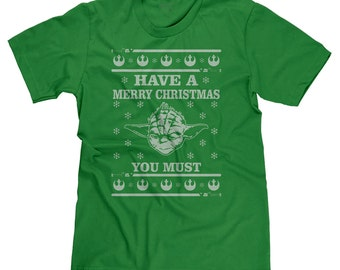 Yoda Have A Merry Christmas You Must Ugly Sweater Star Wars Funny Xmas Holiday Jedi Parody T-shirt Tee