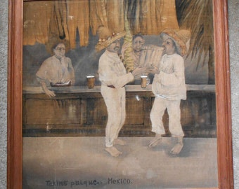 Antique Mexican Painting of Men Drinking in a PULQUERIA circa 1900. RARE.