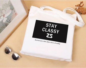 Tote Bag- Stay Classy
