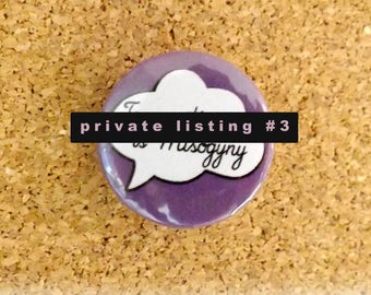 Private listing # 3 - 25mm Feminist Button Badge