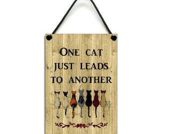 One Cat Just Leads To Another Cat Sign Handmade Wooden Home Sign/Plaque 063