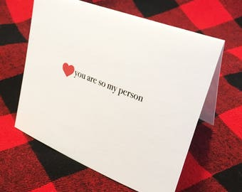 You are so my person card / Valentine card / Birthday card / Romantic card / Love / Dating / Friendship / You are my person / I am yours