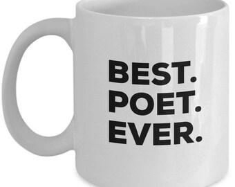 Best Poet Ever, Poet Coffee Mug, Poet Gifts, Poet Mugs,  Gift For Poet , Birthday Anniversary Gift, Christmas Present