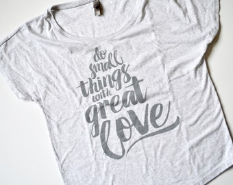 PRE-ORDER Do Small Things With Great Love Womens T Tee Shirt