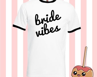 Bride vibes script squad tribe wife t shirt tee top ringer Fun Tumblr Hipster Kpop 90s boy girl Grunge Kawaii Designer Harajuku 20+ COLOUR