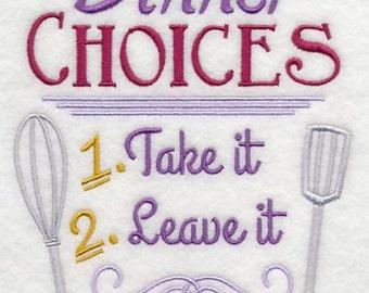 Dinner Towel - Dinner - Embroidered Towel -  Take It or Leave It - Flour Sack Towel - Hand Towel - Bath Towel - Apron - Fingertip Towel