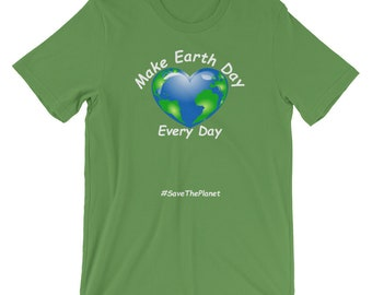 earth day t shirt 2018 - make every day earth day shirt - earth day shirt - earth day t shirt - happy earth day - loe the earth - save the e